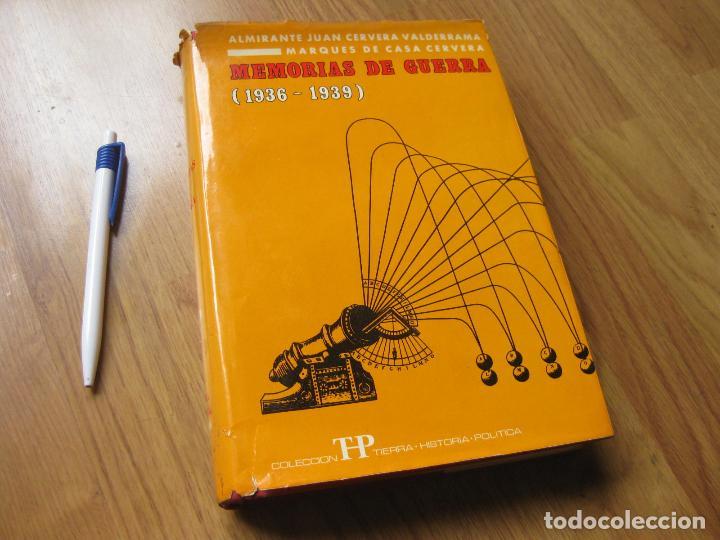 MEMORIAS DE GUERRA 1936 1939 - ALMIRANTE JUAN CERVERA VALDERRAMA (Militar - Libros y Literatura Militar)