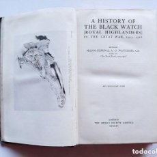 Militaria: 1925, A HISTORY OF THE BLACK WATCH, ROYAL HIGHLANDERS IN THE GREAT WAR, VOLUME ONE . Lote 147951678