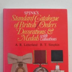 Militaria: 1990, SPINK'S STANDARD CATALOGUE OF BRITISH AND ASSOCIATED ORDERS, DECORATIONS, & MEDALS WITH VALUAT. Lote 147982226
