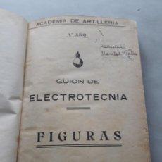 Militaria: GUIÓN DE ELECTROTECNIA. FIGURAS. ACADEMIA DE ARTILLERIA. AÑO 1952.. Lote 147994150