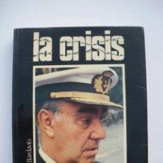 Militaria: LA CRISIS CARRERO BLANCO, HISTORIA DE QUINCE DIAS 1974 PRIMERA EDICIÓN. Lote 148035238