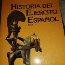 Militaria: HISTORIA DEL EJERCITO ESPAÑOL TOMO I. SERVICIO HISTÓRICO MILITAR. 1981. Lote 148106226