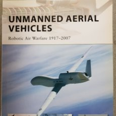 Militaria: UNMANNED AERIAL VEHICLES,ROBOTIC AIR WARFARE 1917-2007,OSPREY. Lote 148286105