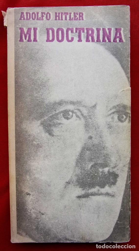 ADOLFO HITLER. MI DOCTRINA. AÑO: 1976. BUENOS AIRES. ARGENTINA. EDICIONES INFORMES. (Militar - Libros y Literatura Militar)