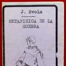 Militaria: METAFISICA DE LA GUERRA. JULIUS EVOLA. AÑO: 1984. EDICIONES NUEVO PENSAMIENTO. OVIEDO. ASTURIAS.. Lote 148330446