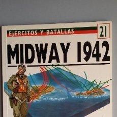 Militaria: MIDWAY 1942. OSPREY EJERCITOS Y BATALLAS. Lote 148621602