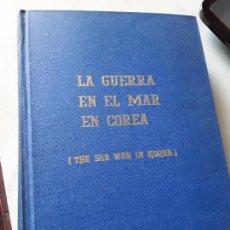 Militaria: LA GUERRA EN EL MAR EN COREA, DE CAGLE Y MANSON. NAVAL, 1966. ILUSTRADO.. Lote 148657286