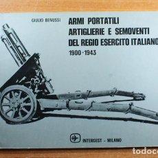 Militaria: LIBRO ITALIANO DE ARTILLERIA: ARMI PORTATILI ARTIGLIERIE E SEMOVENTI DEL REGIO ESERCITO ITALIANO. Lote 148674922