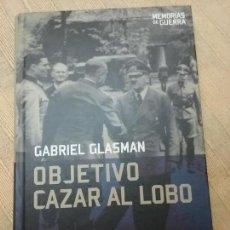Militaria: OBJETIVO CAZAR AL LOBO. GABRIEL GLASMAN. ALTAYA, MEMORIAS DE GUERRA, 2008. Lote 148753490