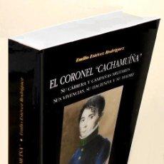 Militaria: EL CORONEL CACHAMUIÑA. E. ESTEVEZ RODRIGUEZ. CAMPAÑAS MILITARES. VIGO 2002. GALICIA. NUEVO.. Lote 229191020