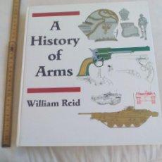 Militaria: A HISTORY OR ARMS. WILLIAM REID. 1977 BARNES & NOBLE BOOKS. HISTORIA DE LAS ARMAS.. Lote 149202562