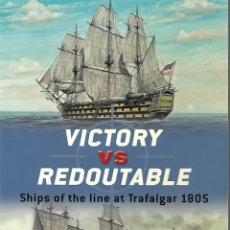 Militaria: VICTORY VS REDOUTABLE, SHIPS OF THE LINE AT TRAFALGAR 1805, OSPREY. Lote 149203894