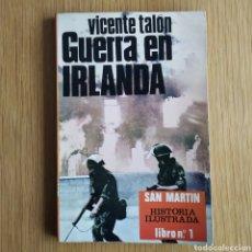 Militaria: GUERRA EN IRLANDA - VICENTE TALÓN - SAN MARTIN - IRA TERRORISMO UNIONISTAS. Lote 149467014