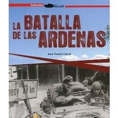 Militaria: LA BATALLA DE LAS ARDENAS. Lote 149558734