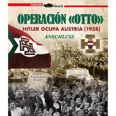 Militaria: OPERACIÓN «OTTO». HITLER OCUPA AUSTRIA. Lote 149560702