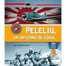 Militaria: PELELIU, UN INFIERNO DE CORAL. Lote 179958467