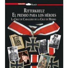 Militaria: «RITTERKREUZ» EL PREMIO PARA LOS HÉROES. Lote 149563714
