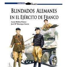 Militaria: BLINDADOS ALEMANES EN EL EJÉRCITO DE FRANCO. Lote 179958440