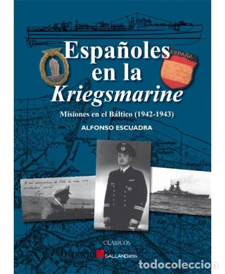 ESPAÑOLES EN LA KRIEGSMARINE (Militar - Libros y Literatura Militar)