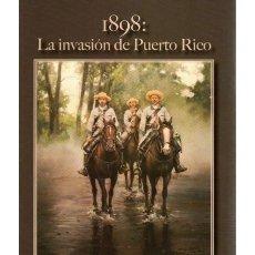 Militaria: 1898 LA INVASIÓN DE PUERTO RICO.. Lote 149600898
