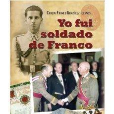 Militaria: YO FUI SOLDADO DE FRANCO. Lote 149605098