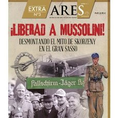 Militaria: LIBERAD A MUSSOLINI. EXTRA N.º 3 ARES. Lote 149769726