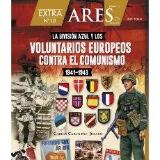 Militaria: LA DIVISIÓN AZUL Y LOS VOLUNTARIOS EUROPEOS CONTRA EL COMUNISMO. EXTRA N.º 10 ARES. Lote 179958397