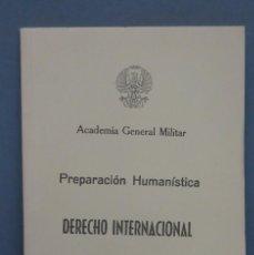 Militaria: PREPARACION HUMANISTICA. DERECHO INTERNACIONAL. ACADEMIA GENERAL MILITAR. Lote 149887218
