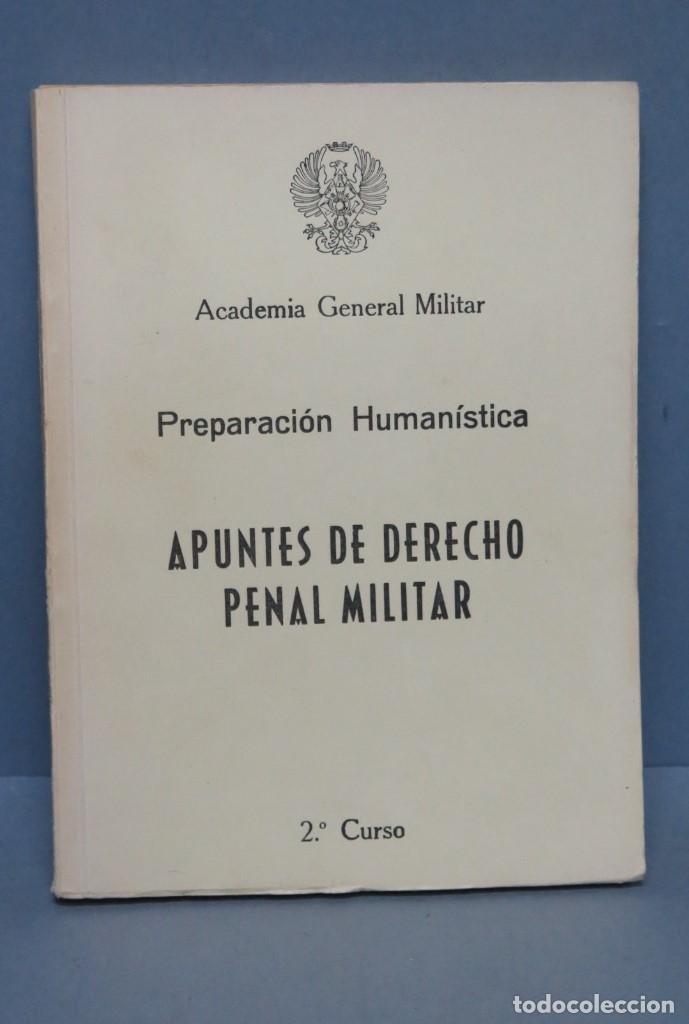 APUNTES DE DERECHO PENAL MILITAR. ACADEMIA GENERAL MILITAR (Militar - Libros y Literatura Militar)