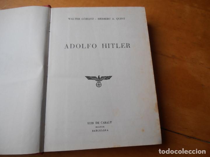 Militaria: Adolfo Adolf Hitler - GÖRLITZ Walter y Herbert A. Quint Ed Luis de Caralt - 1973. - Foto 3 - 149899570