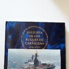 Militaria: HISTORIA DE LOS BUQUES DE CARTAGENA, ( 1936 - 1997 ), SESENTA AÑOS DE NUESTRA HISTORIA NAVAL.. Lote 150036034