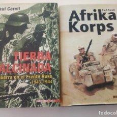 Militaria: LOTE DE LIBROS DE PAUL CARELL. AFRIKA KORPS Y TIERRA CALCINADA. Lote 150098810