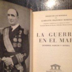Militaria: LA GUERRA EN EL MAR,BASADO EN LAS MEMORIAS DEL ALMIRANTE FRANCISCO MORENO. Lote 150148082