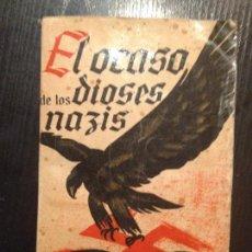 Militaria: EL OCASO DE LOS DIOSES NAZIS-RAMON GARRIGA. Lote 150148926