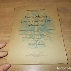 Militaria: LIBRO MILITAR PARA TODOS LOS RECLUTAS. SATURNINO AROCAS. EDITORIAL AMÉRICA. 1943. VER FOTOS. . Lote 150345266