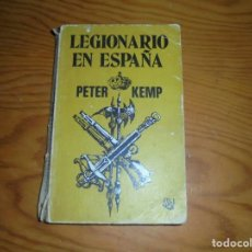 Militaria: LEGIONARIO EN ESPAÑA. PETER KEMP. EDT. CARALT, 1ª EDICION, 1975. Lote 150562246
