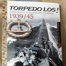Militaria: TORPEDO LOS . SUBMARINOS ALEMANES EN COMBATE. J.BOSSCH. COL.IMAGENES DE GUERRA. Lote 171196444