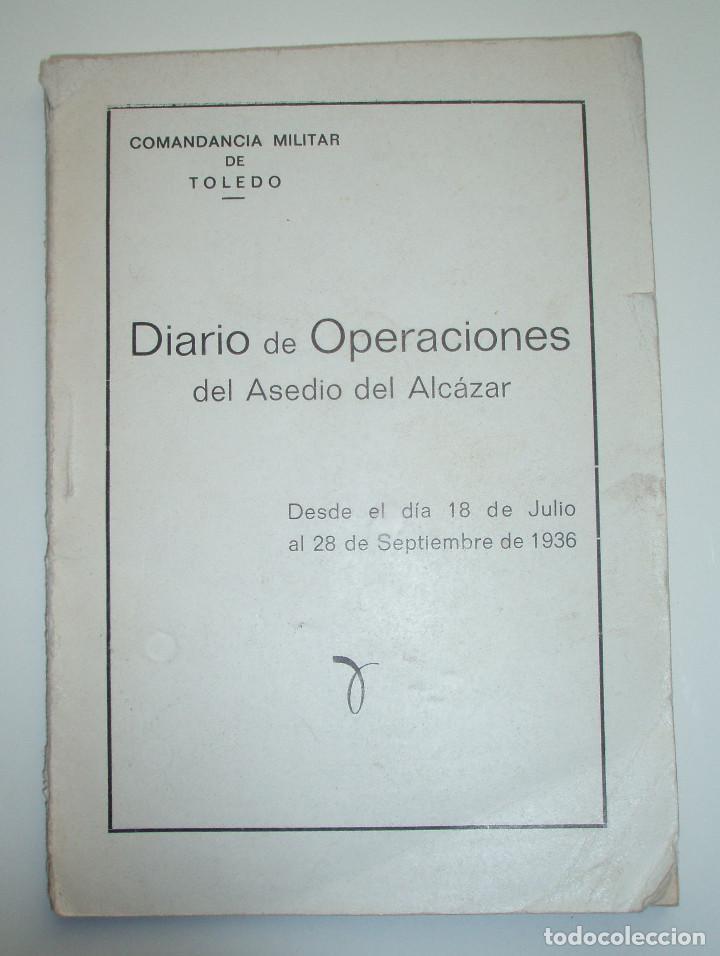 DIARIO DE OPERACIONES DEL ASEDIO AL ALCAZAR. EDITORIAL CATÓLICA TOLEDANA, S.A. 1969. (Militar - Libros y Literatura Militar)
