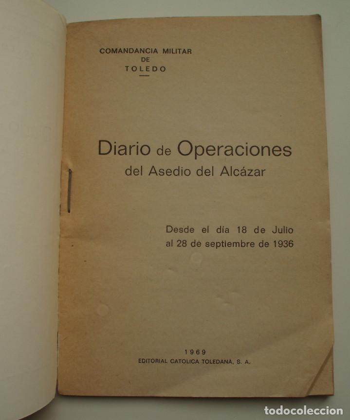 Militaria: DIARIO DE OPERACIONES DEL ASEDIO AL ALCAZAR. EDITORIAL CATÓLICA TOLEDANA, S.A. 1969. - Foto 2 - 150724818