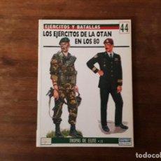 Militaria: LOS EJERCITOS DE LA OTAN EN LOS 80 OSPREY EDICIONES DEL PRADO. Lote 150790610