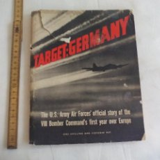 Militaria: TARGET:GERMANY THE U.S. ARMY AIR FORCES' OFFICIAL STORY OR THE VIII BOMBER COMMAND'S 1944. 2ª GUERRA. Lote 150839126