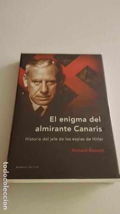 EL ENIGMA DEL ALMIRANTE CANARIS, HISTORIA DEL JEFE DE LOS ESPIAS DE HITLER (Militar - Libros y Literatura Militar)