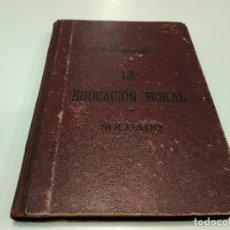 Militaria: 219- FORNELLS-LA EDUCACIÓN MORAL DEL SOLDADO- AÑO 1914- 21,5X16 CMS- 193 PÁGINAS. Lote 150973878