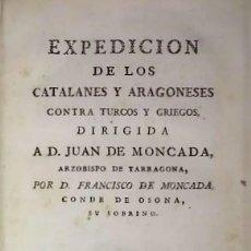 Militaria: EXPEDICIÓN DE LOS CATALANES Y ARAGONESES CONTRA TURCOS Y GRIEGOS 1777 + GRABADO AUTOR. Lote 114406491