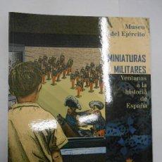 Militaria: MUSEO DEL EJÉRCITO / MINIATURAS MILITARES VENTANAS A LA HISTORIA DE ESPAÑA SOLDADITOS PLOMO CATALOGO. Lote 195354693