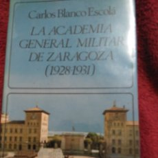 Militaria: LA ACADEMIA GENERAL MILITAR DE ZARAGOZA. Lote 151326873
