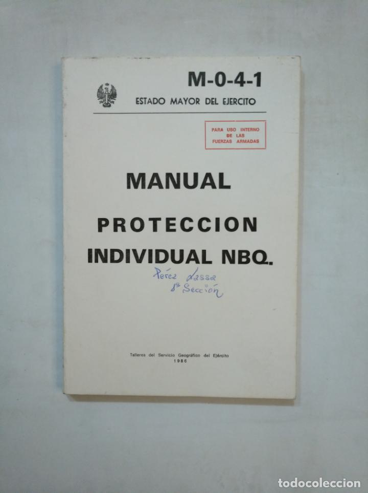 MANUAL DE PROTECCION INDIVIDUAL NBQ. ESTADO MAYOR DEL EJERCITO. 1986. TDK366 (Militar - Libros y Literatura Militar)