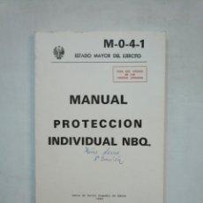 Militaria: MANUAL DE PROTECCION INDIVIDUAL NBQ. ESTADO MAYOR DEL EJERCITO. 1986. TDK366. Lote 151382786