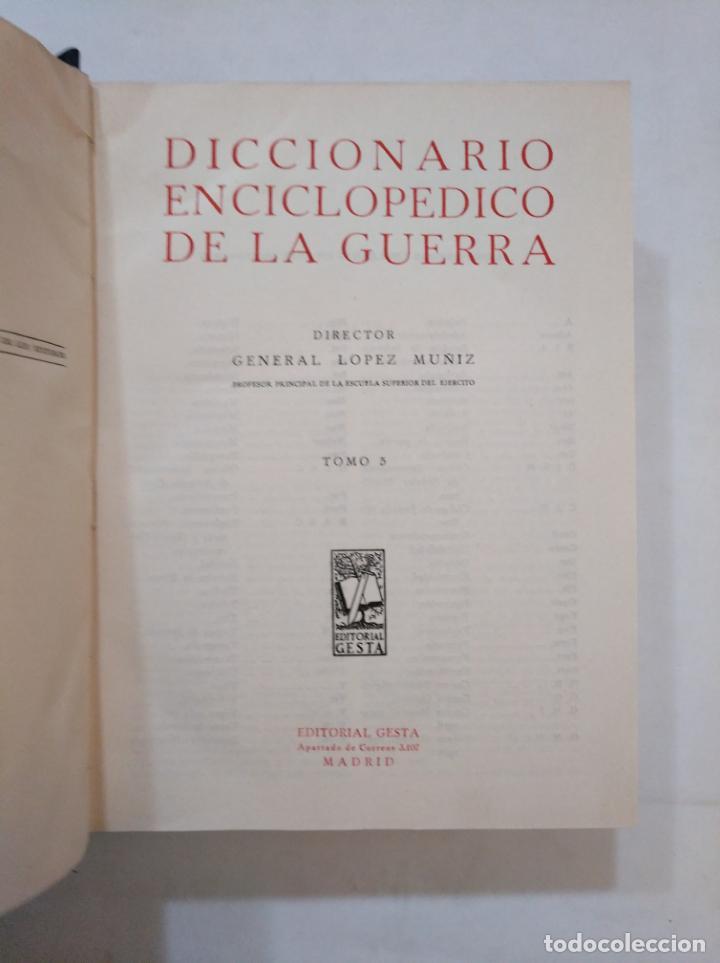 Militaria: DICCIONARIO ENCICLOPEDICO DE LA GUERRA. TOMO VOLUMEN Nº 5. V. EDITORIAL GESTA. G. LOPEZ MUÑIZ TDK366 - Foto 7 - 151383750