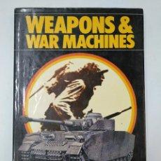 Militaria: WEAPONS & WAR MACHINES. PHOEBUS 1976. TDK366. Lote 151390542